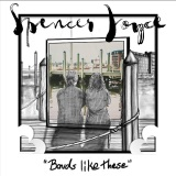 Spencer Joyce - Bonds Like These
