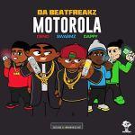 DaBeatfreakz + Dappy + Swarmz + Deno – Motorola