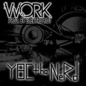 YBC Tha NeRd - Work