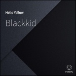 Blackkid – Hello Yellow
