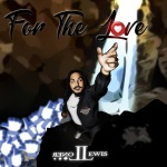 Loner Lewis – For The Love