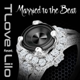 Tlove + Lilo - Married to the Beat
