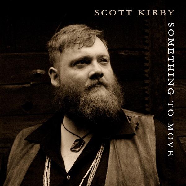 Scott Kirby - Something to Move