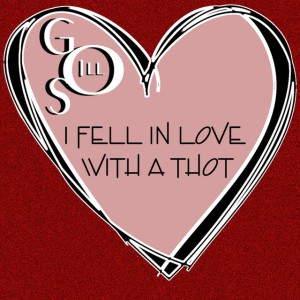 Go So Ill - I Fell in Love with a Thot