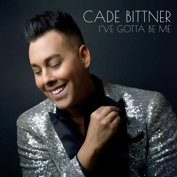 Cade Bittner - I've Gotta Be Me