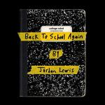 Jordan Lewis – Back To School Again