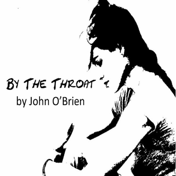 By the Throat - John O Brien