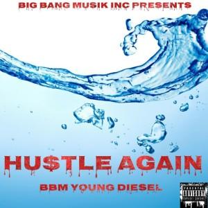 Bbm Young Diesel - Hu$tle Again