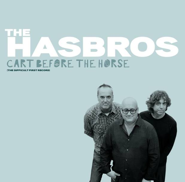 The Hasbros - Don't Say What You Mean