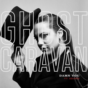 Ghost Caravan - Damn You