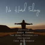 ZeSKULLZ + Shaun Warner + The Dual Personality + Tara Rautenbach - No Hard Feelings