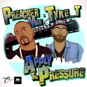 Preacherman x Tyke T - Apply The Pressure