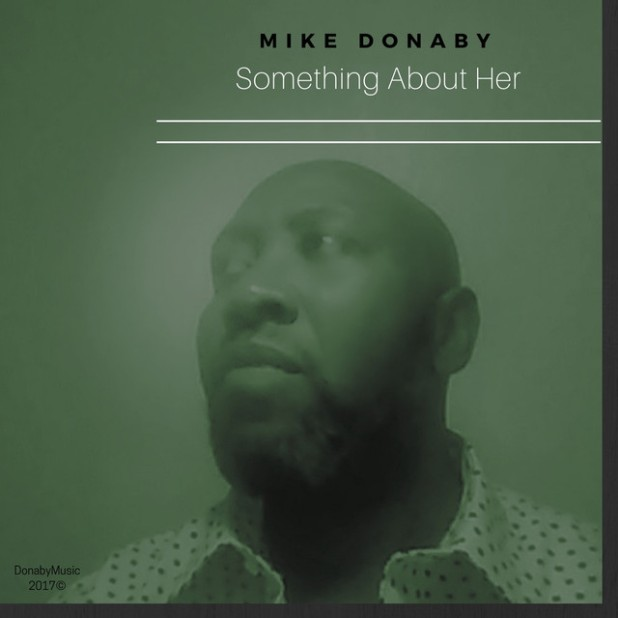 Mike Donaby - Something About Her