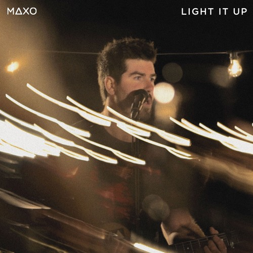 MAXO - Light It Up