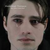 Shenendoah Thompson - Boy Who Cried Wolf