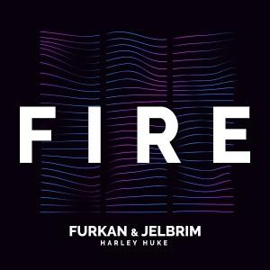 Furkan + Jelbrim + Harley Huke – Fire