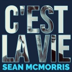 Sean McMorris – C'est La Vie