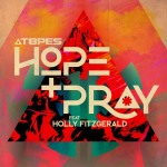 T8PES + Holly Fitzgerald - Hope & Pray