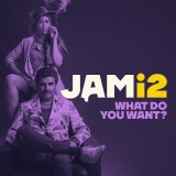 JAMi2 - What Do You Want?