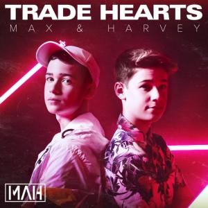 Trade Hearts - Max & Harvey