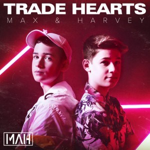 Trade Hearts - Max & Harvey