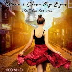 Komie – When I Close My Eyes