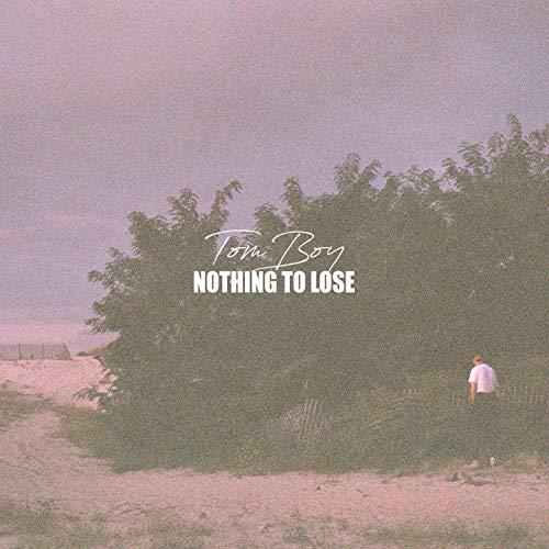 Tom Boy - Nothing to Lose
