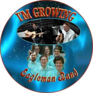 Eagleman Band - I'm Growing
