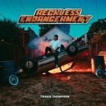 Travis Thompson - Reckless Endangerment