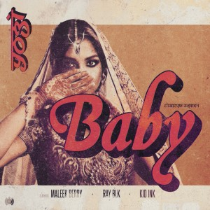 Yogi, Maleek Berry, RAY BLK, Kid Ink - Baby