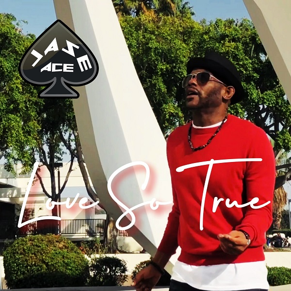 Jase Ace – Love So True