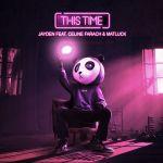 Jayden + Celine Farach + Matluck - This Time