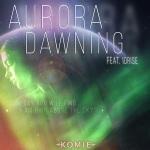 Komie + Idrise - Aurora Dawning