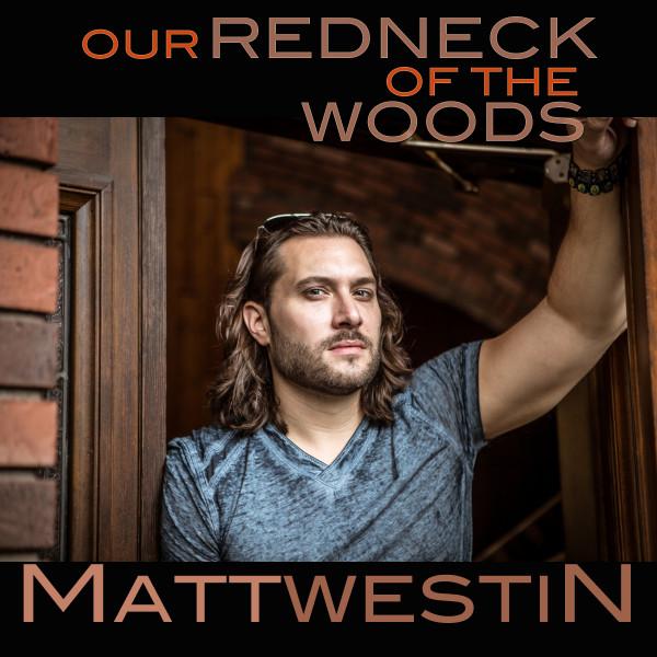 Matt Westin - Our Redneck of the Woods