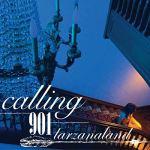 Tarzanaland – Calling 901